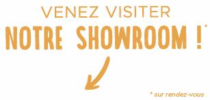 Venez visiter notre showroom